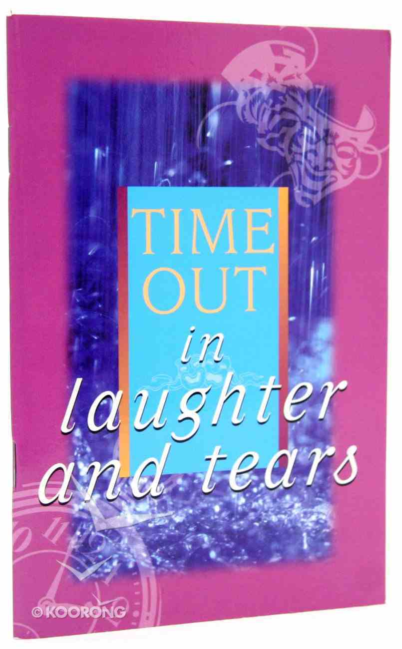 Time Out in Laughter and Tears Paperback
