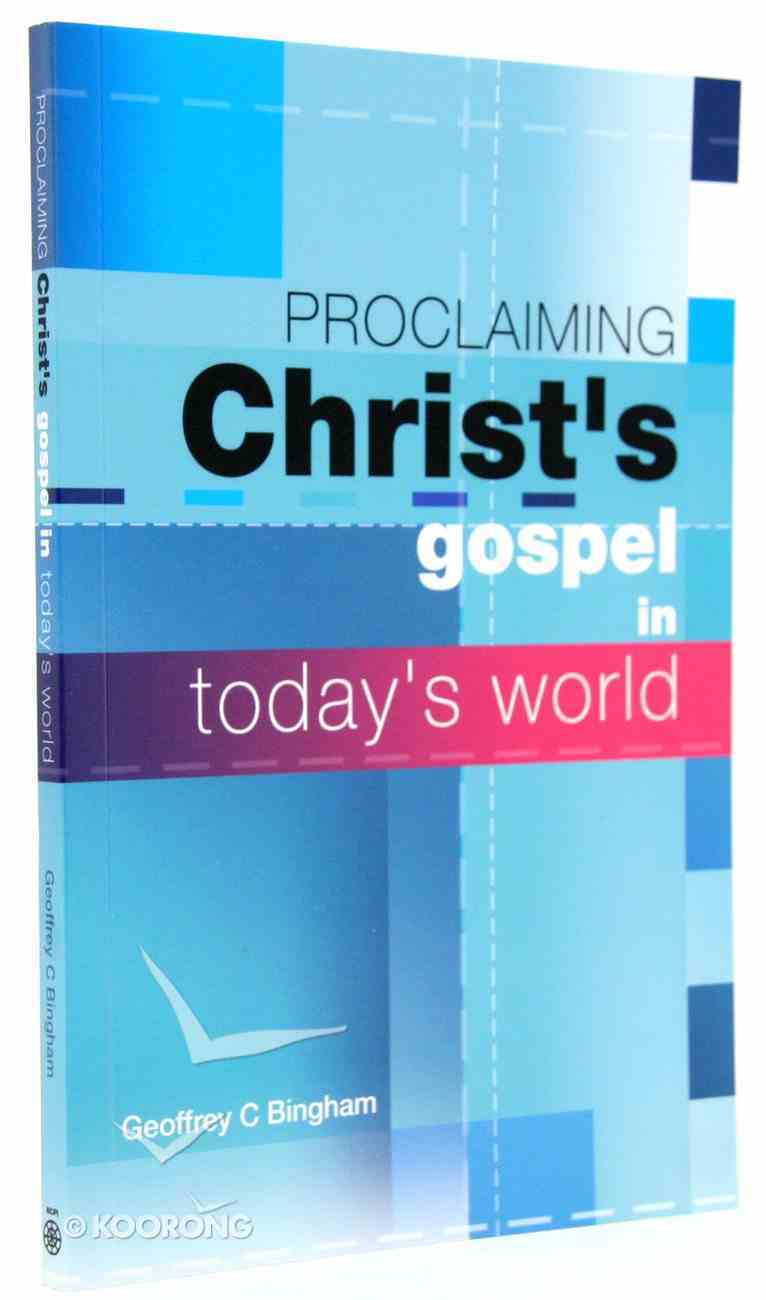 Proclaiming Christ's Gospel in Today's World Paperback