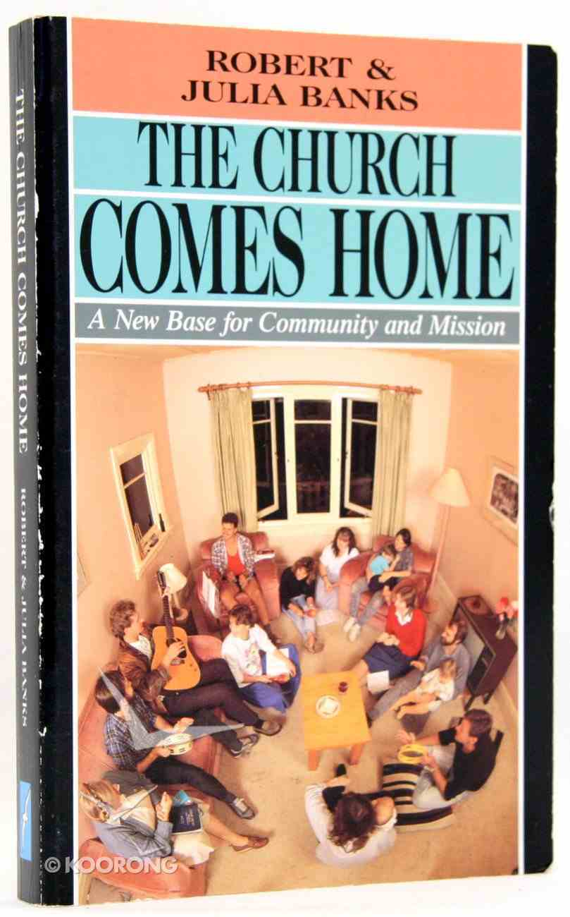Church Comes Home (Fomerly The Home Church) Paperback