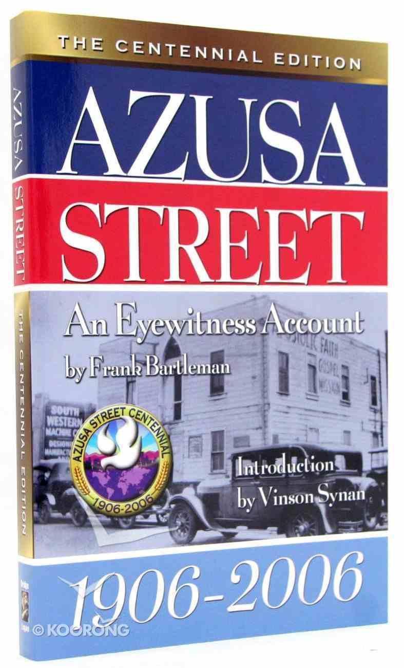 Azusa Street (The Centennial Edition) Paperback