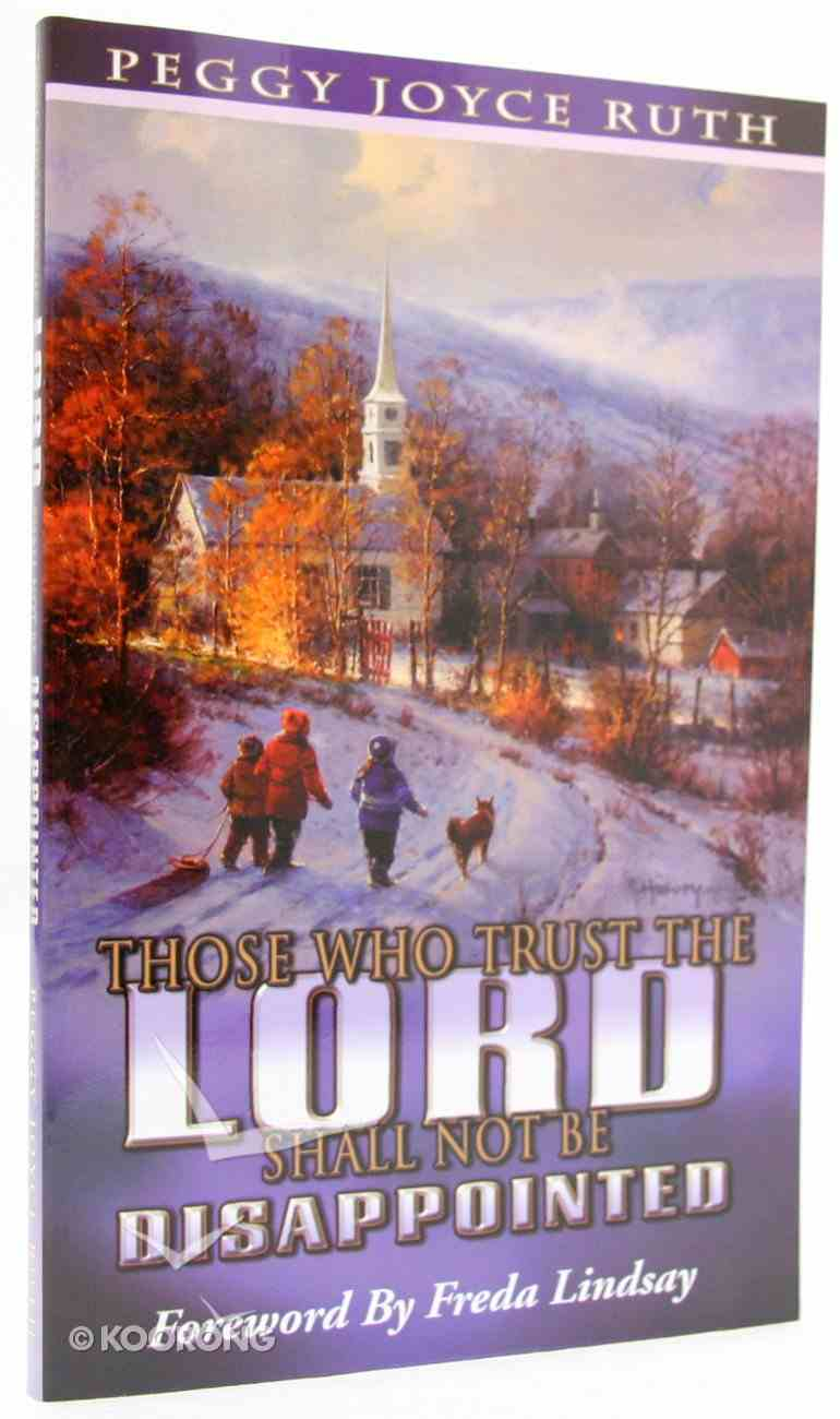 Those Who Trust the Lord Shall Not Be Disappointed Paperback