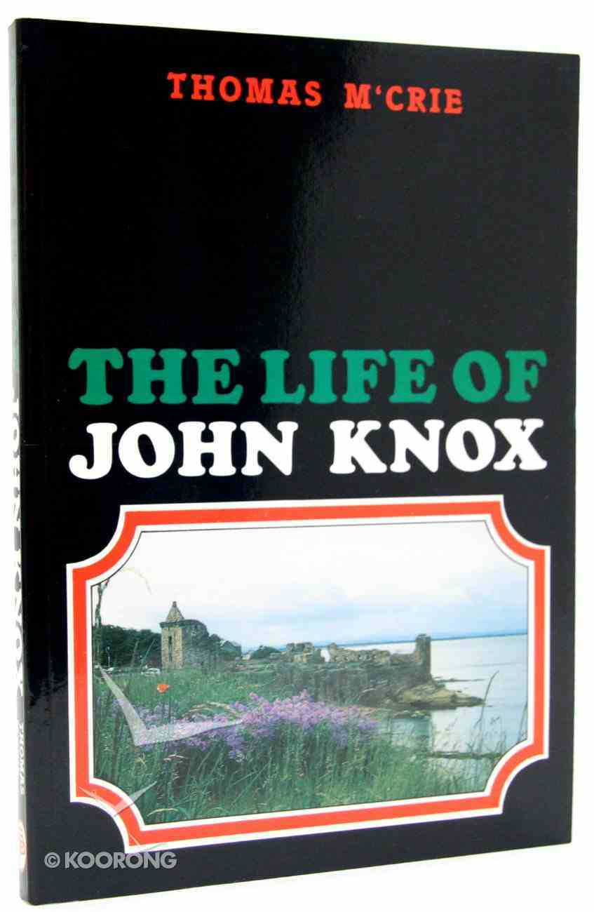 Life of John Knox Paperback