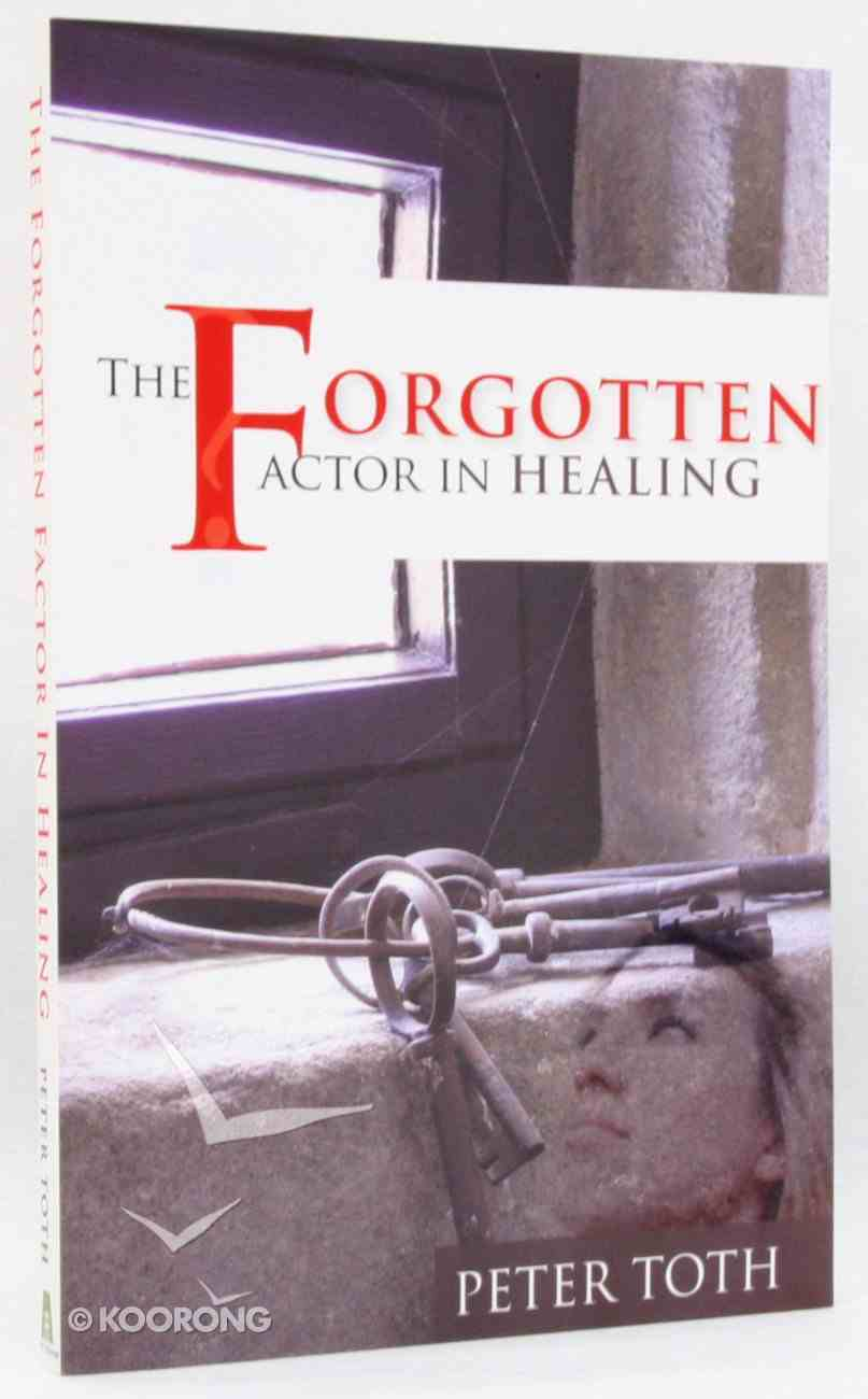 The Forgotten Factor in Healing Paperback