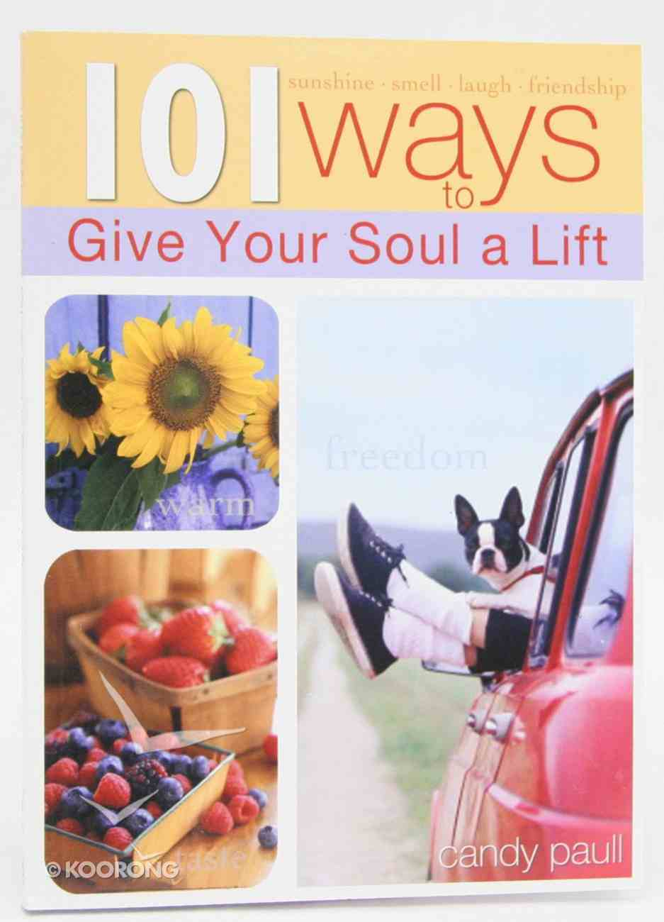 101 Ways to Give Your Soul a Lift Paperback