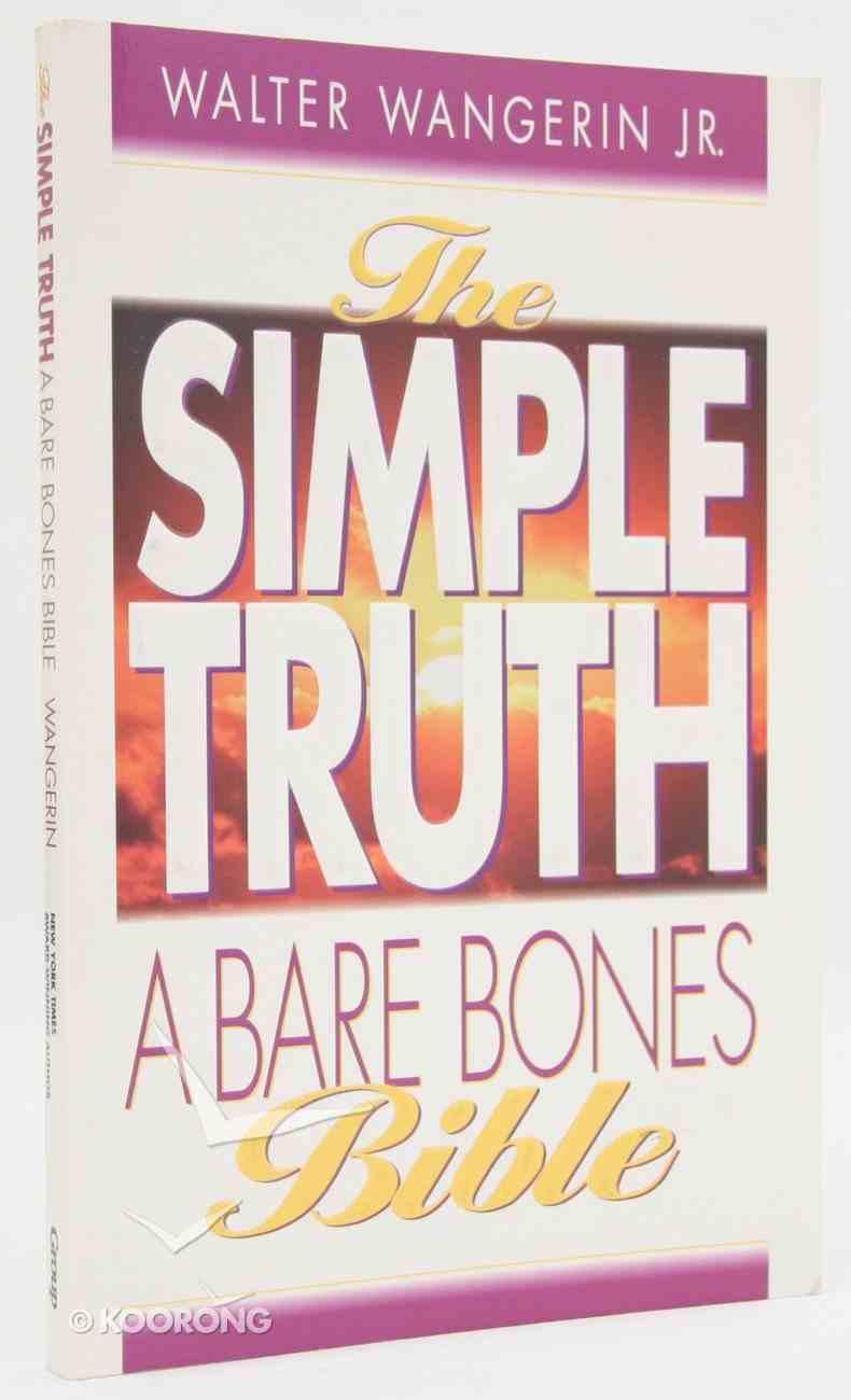 Simple Truth: A Bare Bones Bible Paperback