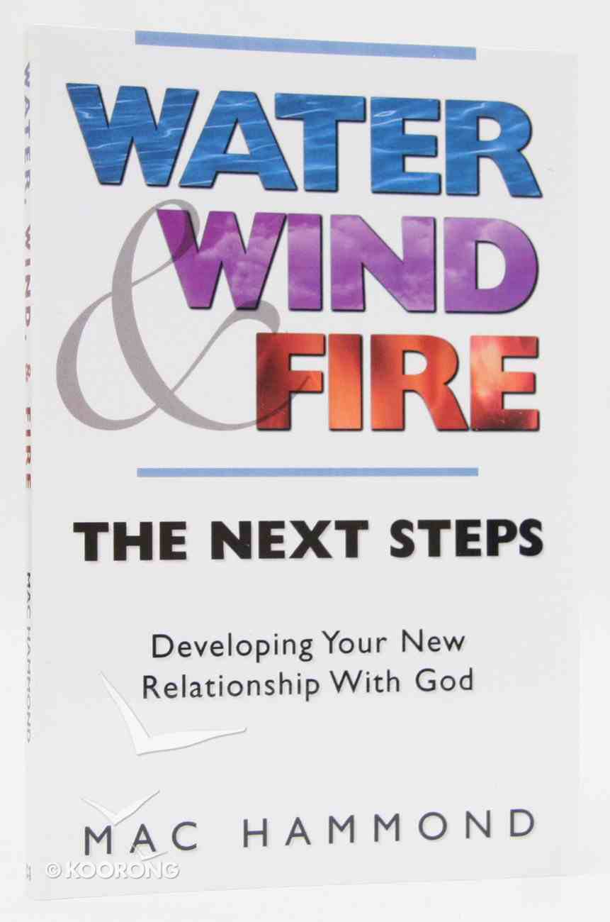 Water Wind and Fire: The Next Step Paperback