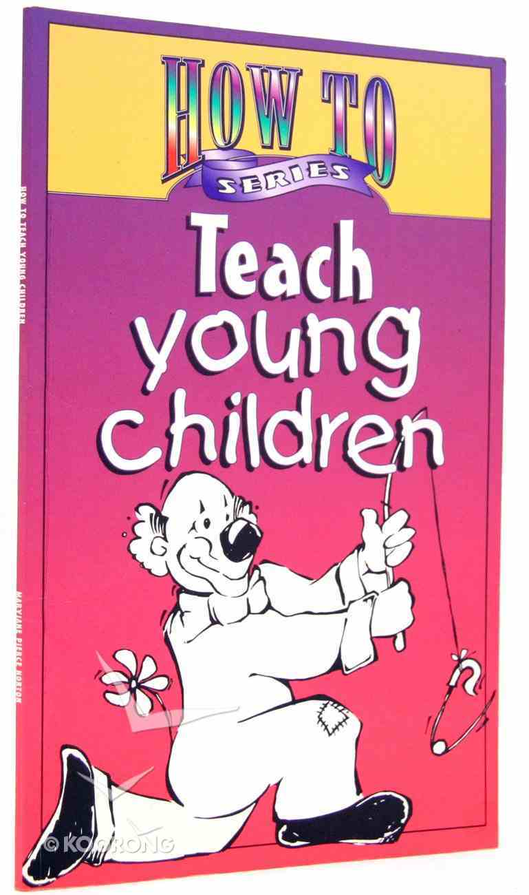 How to Teach Young Children Paperback