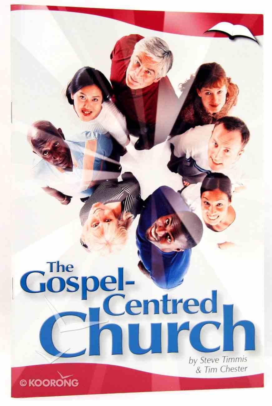 The Gospel-Centred Church (Gospel Centred Series) Paperback