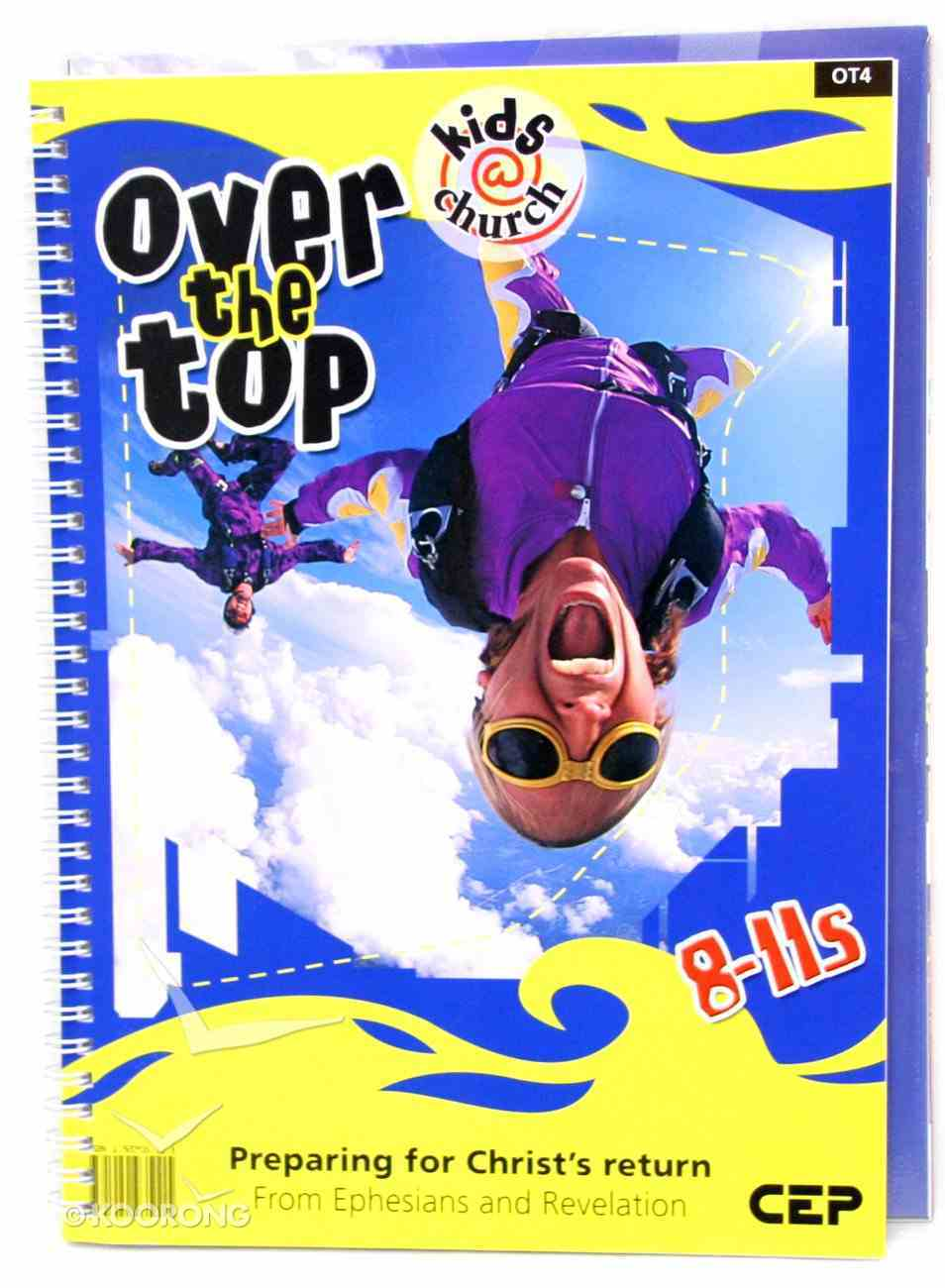 Kids@Church 04: Ot4 Ages 8-11 Teacher's Manual (Over the Top) (Kids@church Curriculum Series) Spiral