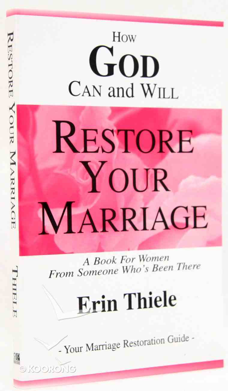 How God Can & Will Restore Your Marriage Paperback