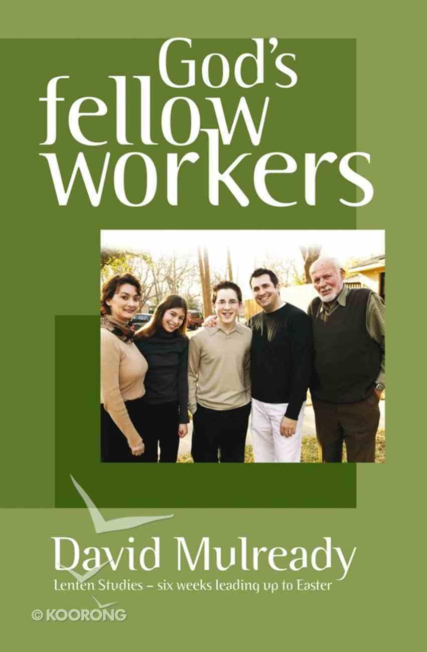 2007 Lenten Studies: God's Fellow Workers Paperback