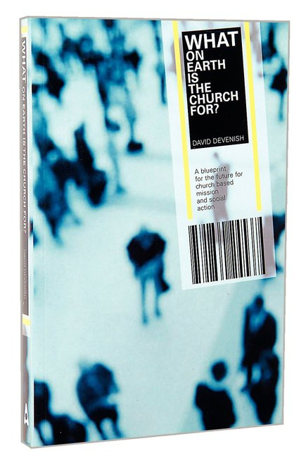 Product: What On Earth Is The Church For? Image