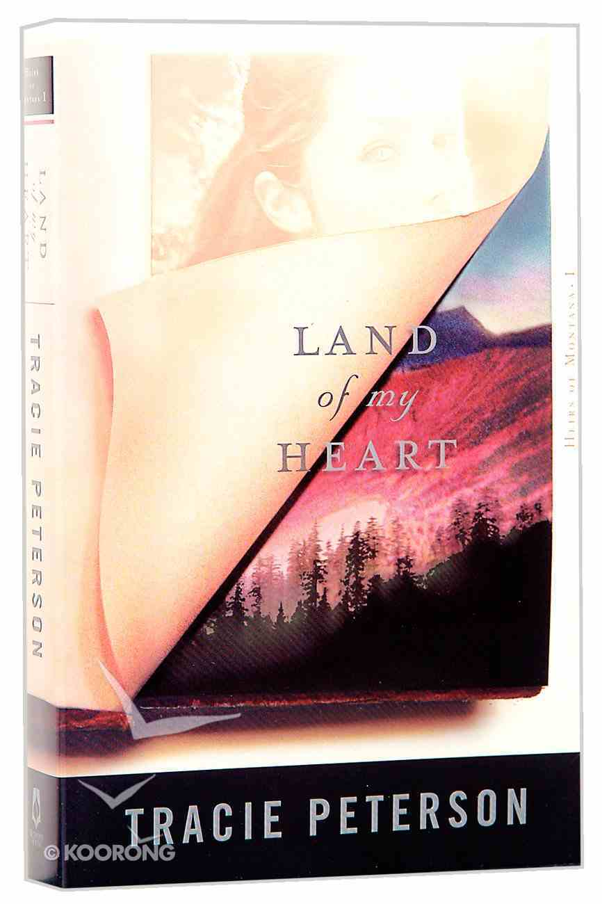 Land of My Heart (#01 in Heirs Of Montana Series) Paperback