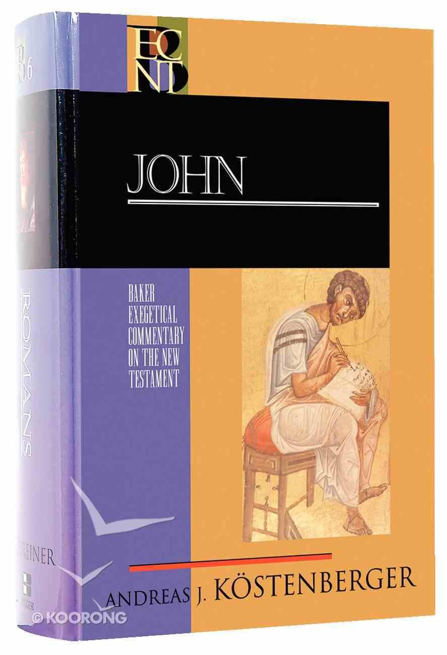 John (Baker Exegetical Commentary On The New Testament Series) Hardback