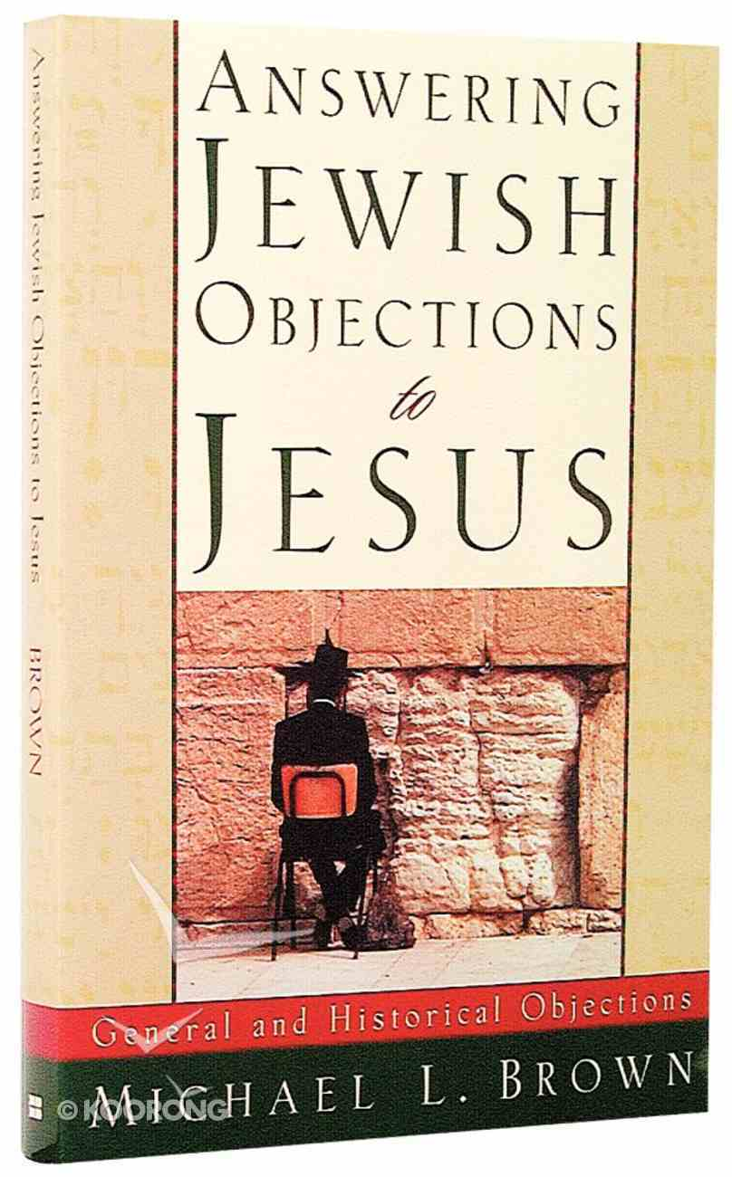 Answering Jewish Objections to Jesus (Vol 1) Paperback