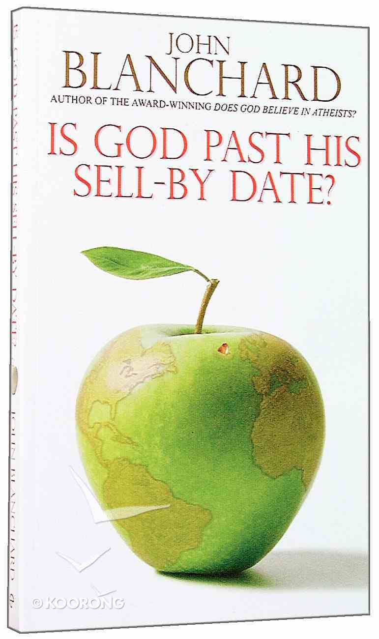 Is God Past His Sell By Date? Paperback
