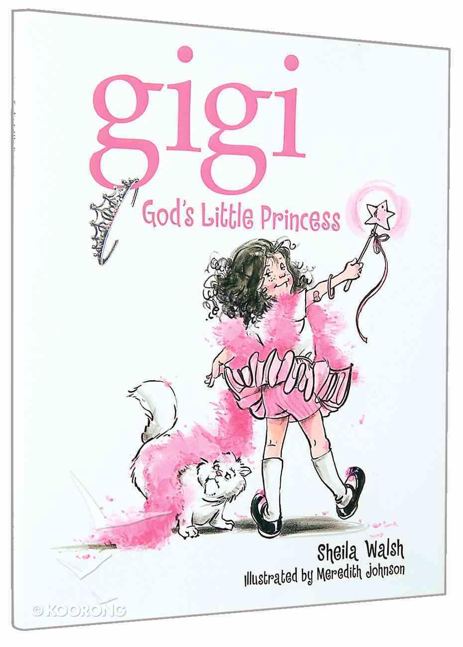 Gigi, God's Little Princess (Gigi, God's Little Princess Series) Hardback