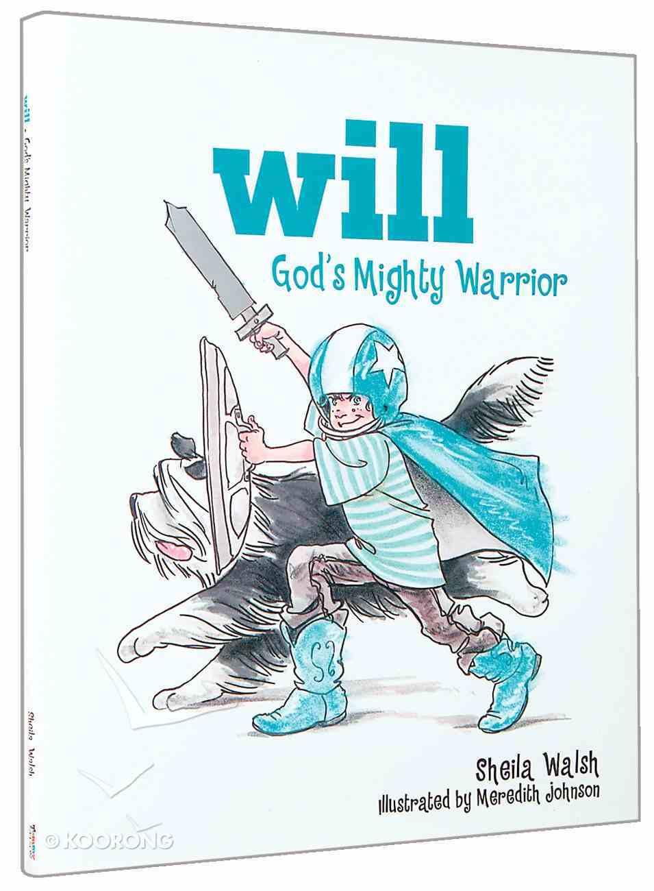 God's Mighty Warrior (Will, God's Mighty Warrior Series) Hardback