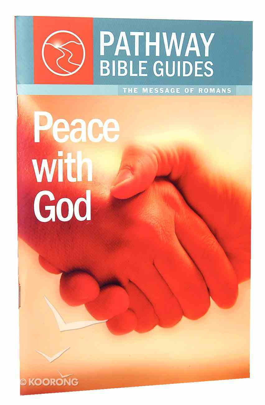 Peace With God - Romans (Include Leader's Notes) (Pathway Bible Guides Series) Paperback