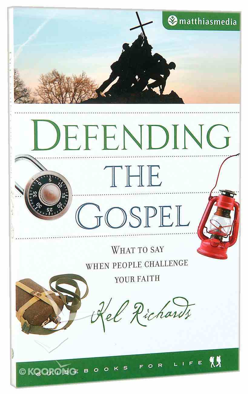 Defending the Gospel (Guidebooks For Life Series) Paperback