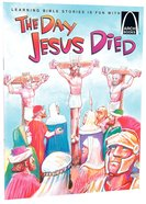 The Day Jesus Died (Arch Books Series) Paperback