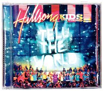 Album Image for Hillsong Kids 2007: Tell the World - DISC 1
