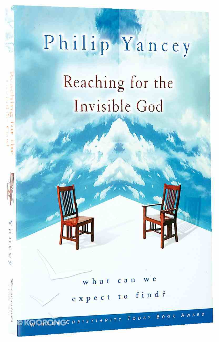 Reaching For the Invisible God Paperback