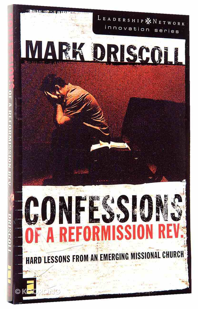 Confessions of a Reformission Rev. (Leadership Network Innovation Series) Paperback