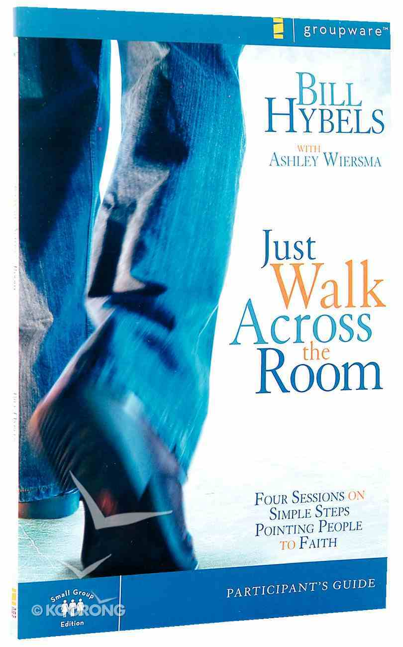 Just Walk Across the Room (Participant's Guide) Paperback