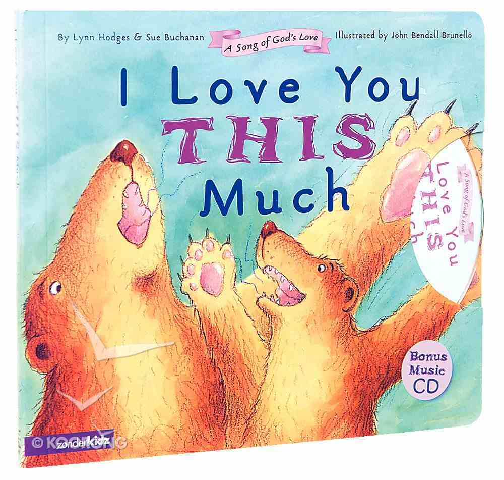 I Love You This Much (Incl CD) (Song Of God's Love Series) Board Book