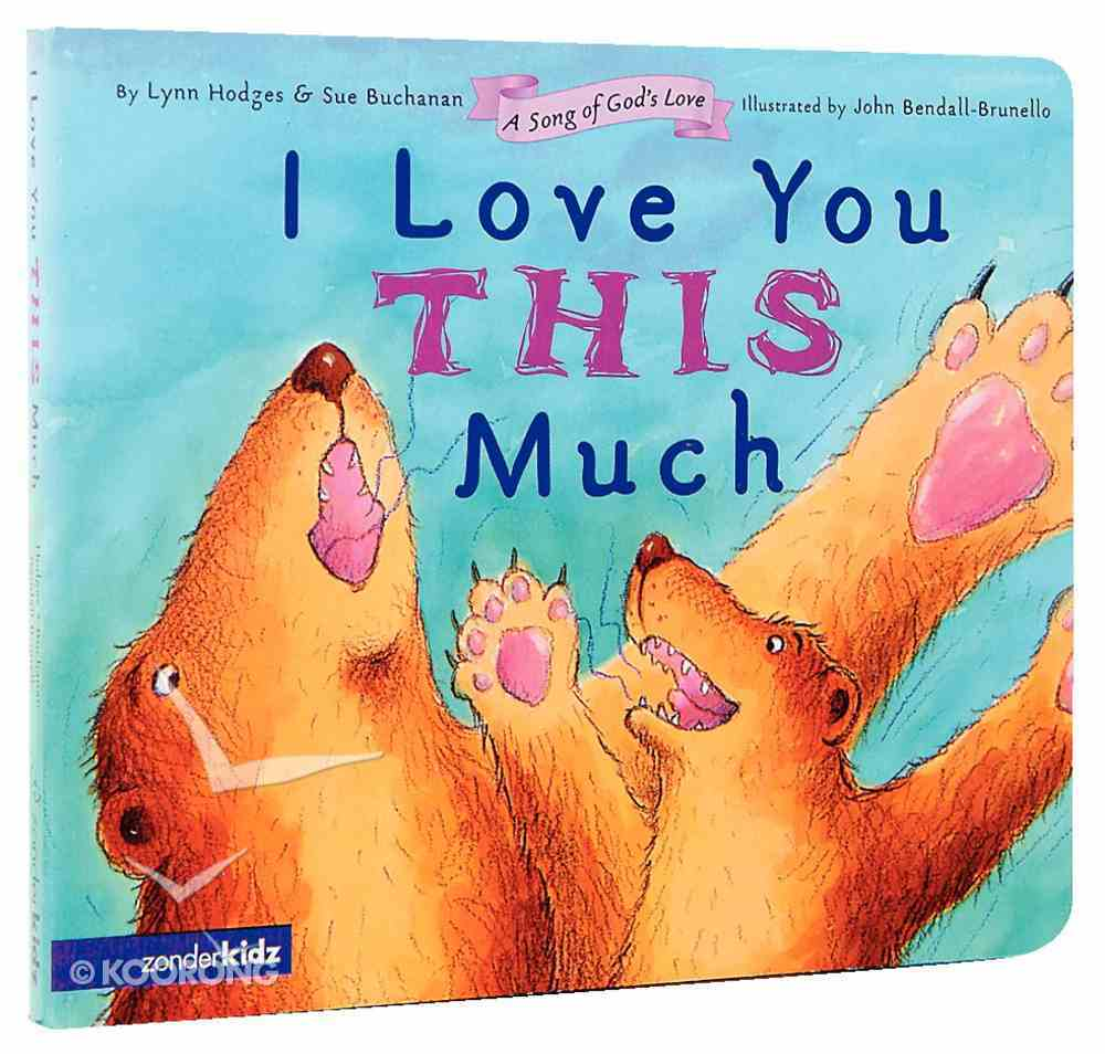 I Love You This Much (No CD Included) (Song Of God's Love Series) Board Book