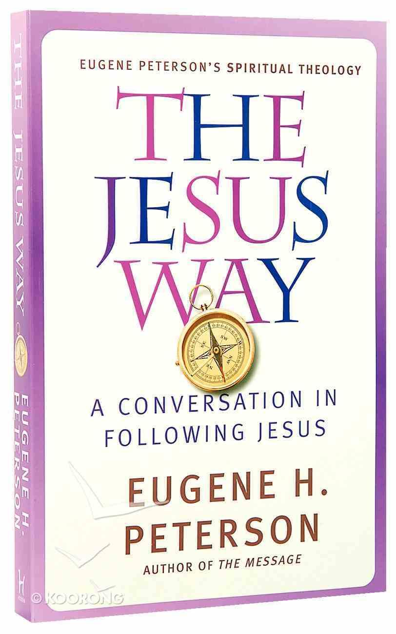 The Jesus Way (#03 in Spiritual Theology Series) Paperback