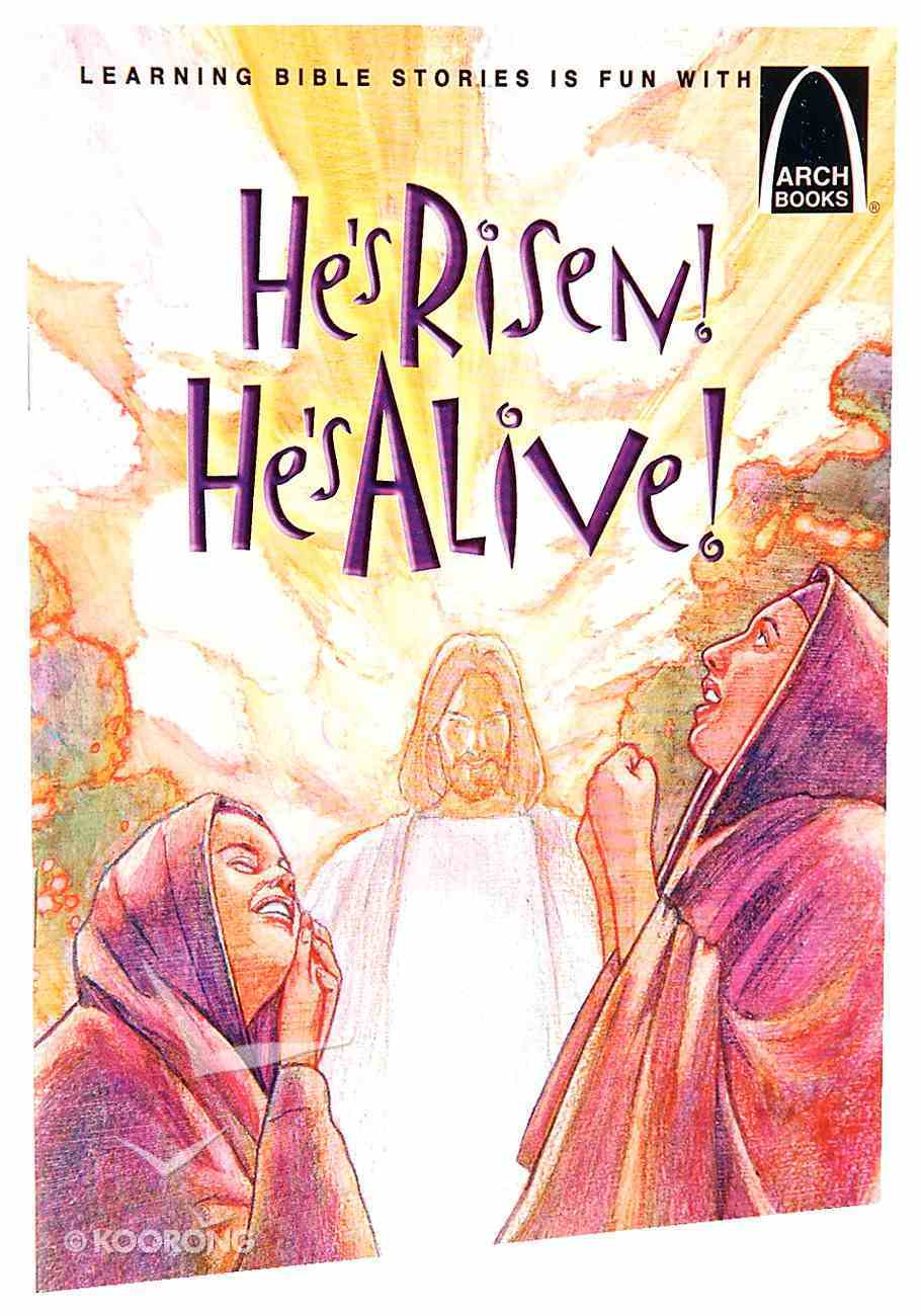 He's Risen! He's Alive! (Arch Books Series) Paperback