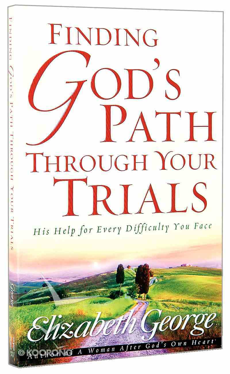 Finding God's Path Through Your Trials Paperback