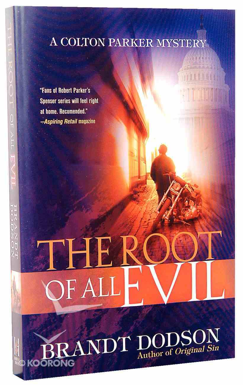 The Root of All Evil (#03 in Colton Parker Mystery Series) Paperback