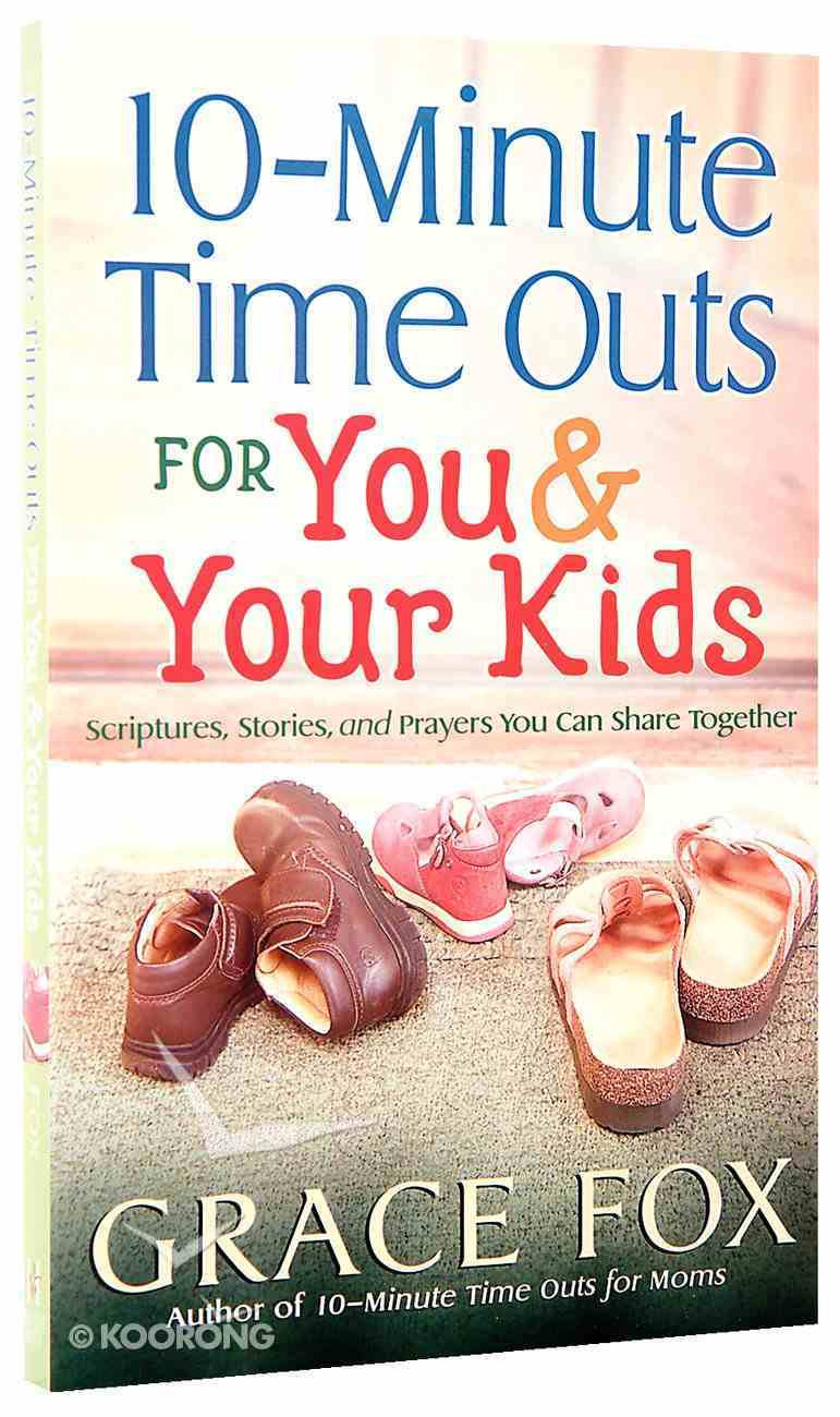10-Minute Time Outs For You and Your Kids Paperback