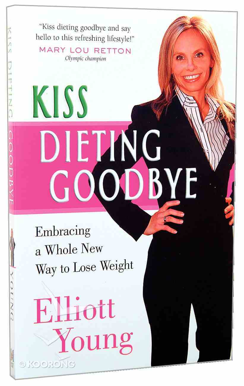 Kiss Dieting Goodbye Paperback