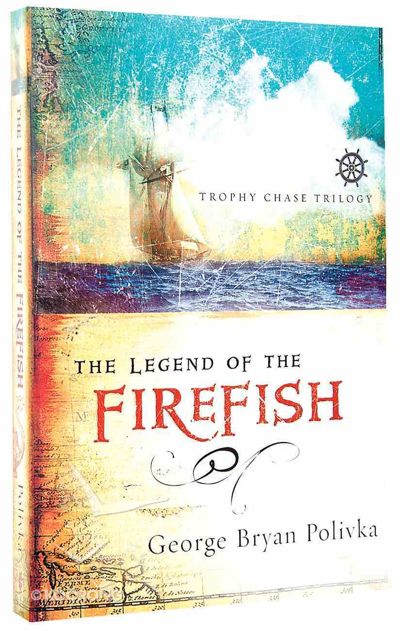 The Legend of the Firefish (#01 in Trophy Chase Trilogy Series) Paperback