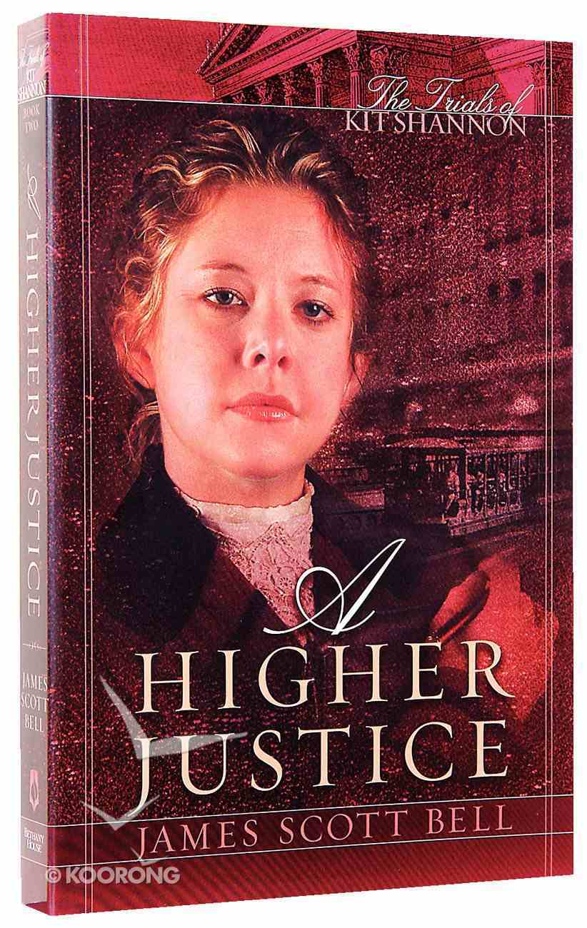 A Higher Justice (#02 in Trials Of Kit Shannon Series) Paperback
