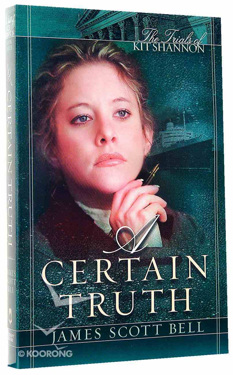 A Certain Truth (#03 in Trials Of Kit Shannon Series) Paperback