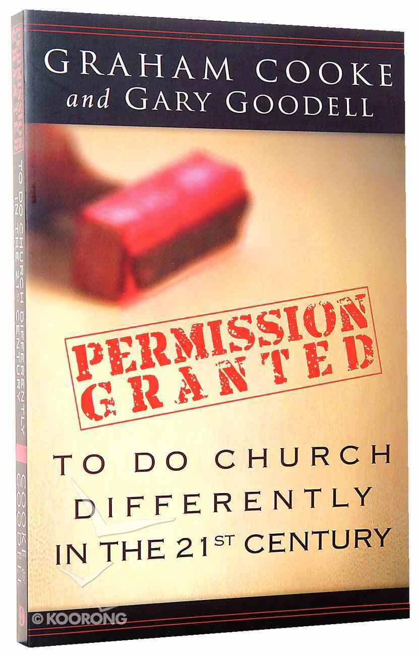 Permission is Granted to Do Church Differently in the 21St Century Paperback