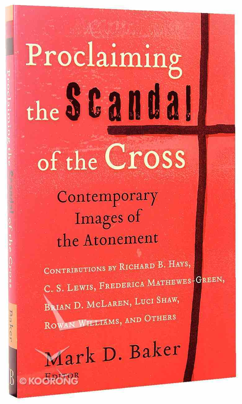 Proclaiming the Scandal of the Cross Paperback