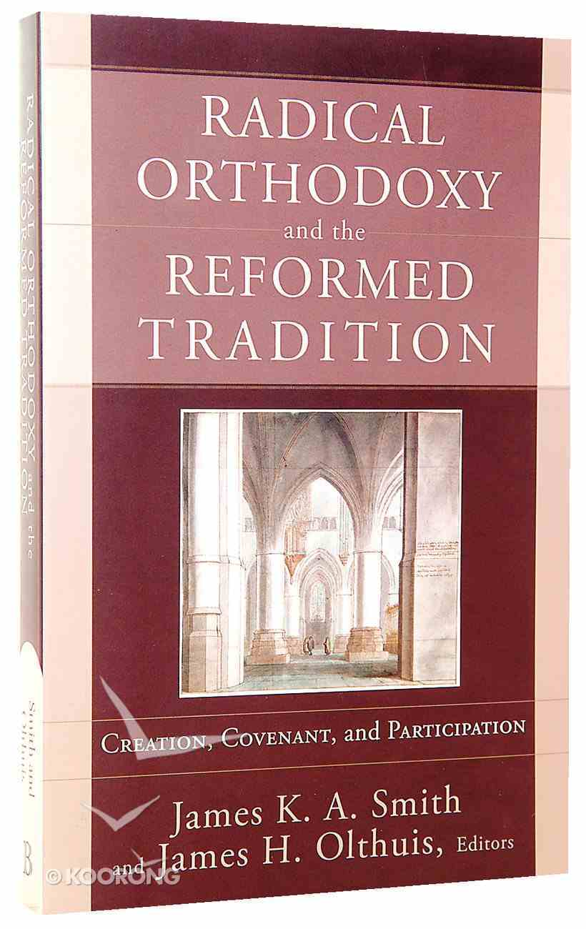Radical Orthodoxy and the Reformed Tradition Paperback