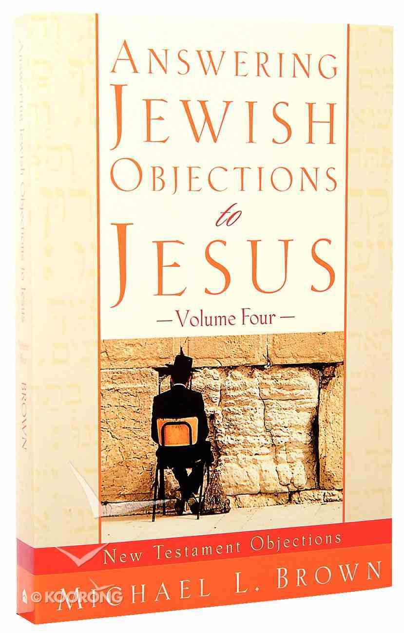 Answering Jewish Objections to Jesus (Vol 4) Paperback