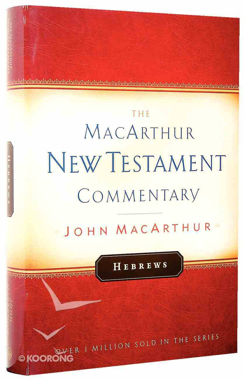 Hebrews (Macarthur New Testament Commentary Series) Hardback