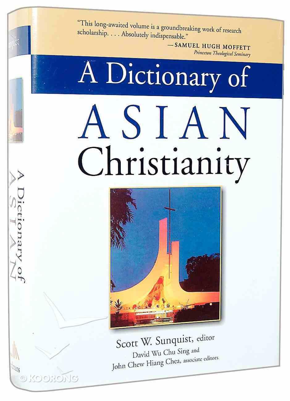 A Dictionary of Asian Christianity Hardback