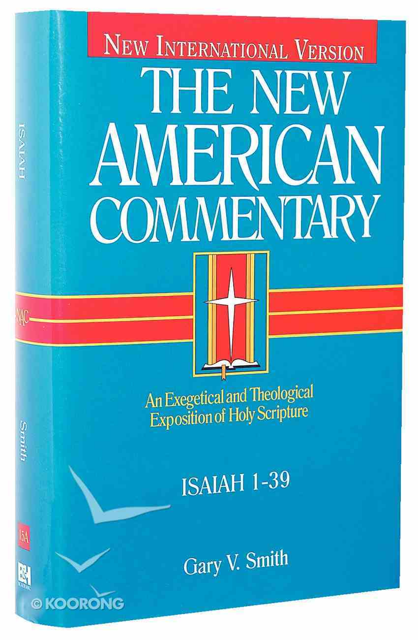 Isaiah 1-39 (#15A in New American Commentary Series) Hardback