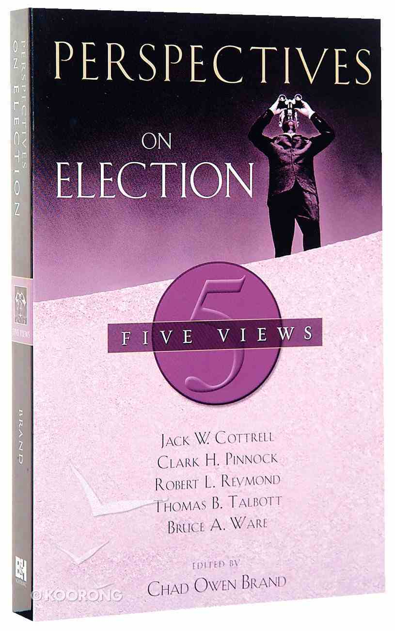 Perspectives on Election (Perspectives On Series) Paperback
