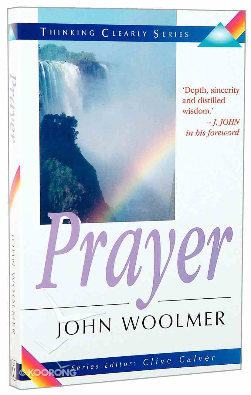 Prayer (Thinking Clearly Series) Paperback