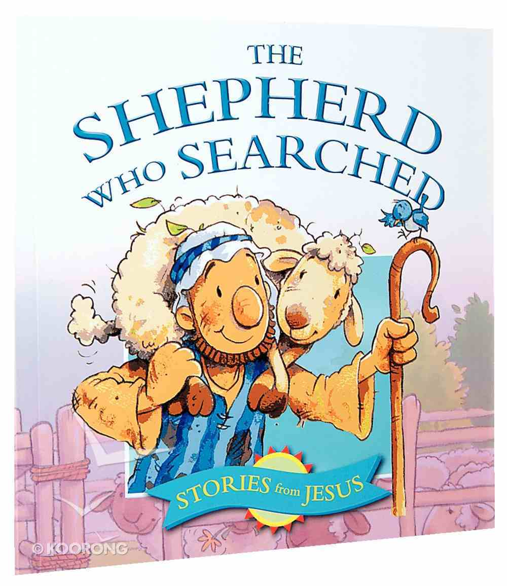 The Shepherd Who Searched (Stories Jesus Told Series) Paperback
